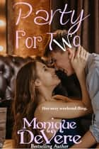 Party For Two ebook by Monique DeVere