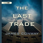 The Last Trade audiobook by James Conway