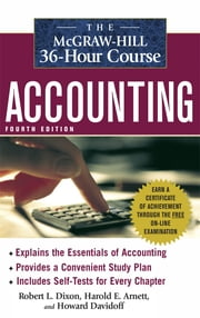 The McGraw-Hill 36-Hour Accounting Course, 4th Ed ebook by Robert L. Dixon,Harold E. Arnett,Howard Davidoff