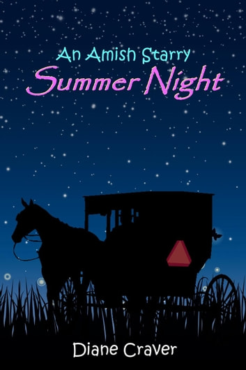 An Amish Starry Summer Night, Book 2 ebook by Diane Craver