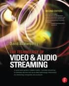 The Technology of Video and Audio Streaming ebook by Unknown Author