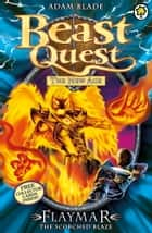 Beast Quest: 64: Flaymar the Scorched Blaze - Series 11 Book 4 ebook by Adam Blade
