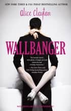 Wallbanger ebook by Alice Clayton