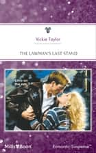 The Lawman's Last Stand ebook by Vickie Taylor