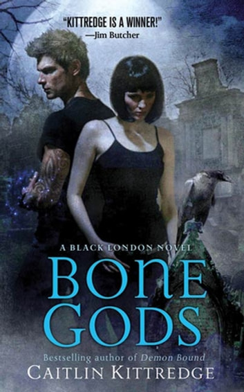 Bone Gods - A Black London Novel ebook by Caitlin Kittredge