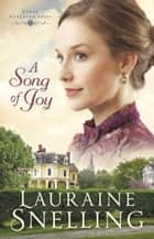 A Song of Joy (Under Northern Skies Book #4) ebook by Lauraine Snelling