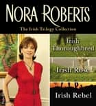 Nora Roberts' Irish Legacy Trilogy ebook by Nora Roberts