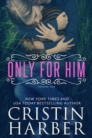 Only for Him - New Adult ebook by Cristin Harber