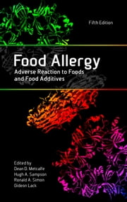 Food Allergy - Adverse Reaction to Foods and Food Additives ebook by Dean D. Metcalfe,Hugh A. Sampson,Ronald A. Simon,Gideon Lack