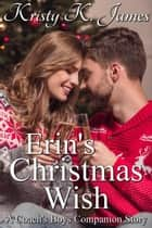 Erin's Christmas Wish ebook by Kristy K. James