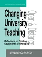 Changing University Teaching ebook by Evans, Terry (Director of Education Research, Deakin University, Australia),Nation, Daryl (Deputy Director, Deakin Education Centre, Monash University, Australia)