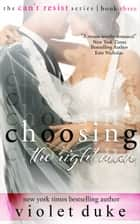 Choosing the Right Man ebook by Violet Duke