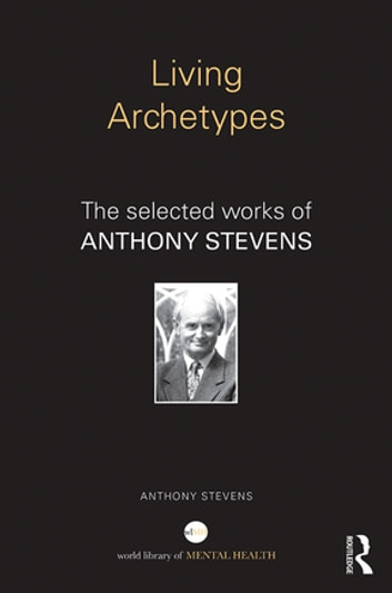 Living archetypes ebook by anthony stevens 9781317595618 rakuten living archetypes the selected works of anthony stevens ebook by anthony stevens fandeluxe Gallery