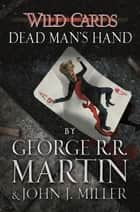 Wild Cards: Dead Man's Hand ebook by