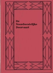 De Noordwestelijke Doorvaart ebook by Kobo.Web.Store.Products.Fields.ContributorFieldViewModel