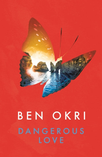 Dangerous Love ebook by Ben Okri