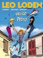 Léo Loden T17 - Hélico pesto ebook by Christophe Arleston, Serge Carrère