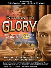 Return To Glory: The Powerful Stirring of the Black Race ebook by Joel Freeman,Don B. Griffin
