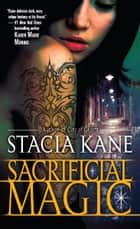 Sacrificial Magic ebook by Stacia Kane
