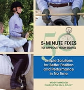 50 5-Minute Fixes to Improve Your Riding - Simple Solutions for Better Position and Performance in No Time ebook by Wendy Murdoch