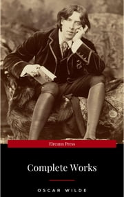 Oscar Wilde: The Complete Collection 電子書 by Oscar Wilde