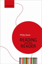 Reading and the Reader - The Literary Agenda ebook by Philip Davis