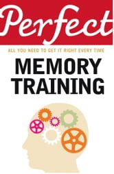 Perfect Memory Training ebook by Dr Fiona McPherson