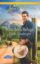 Rancher's Refuge (Mills & Boon Love Inspired) (Whisper Falls, Book 1) ebook by Linda Goodnight