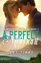 A Perfect Moment - My Best Friend's Sister, #2 ebook by Lexy Timms