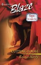 Cutting Loose ebook by Kristin Hardy