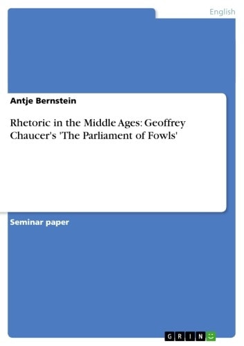 Rhetoric in the Middle Ages: Geoffrey Chaucer's 'The Parliament of Fowls' ebook by Antje Bernstein