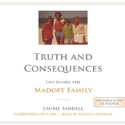 Truth and Consequences - Life Inside the Madoff Family audiobook by Laurie Sandell