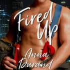 Fired Up audiobook by Anna Durand