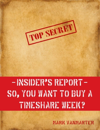 Insider's Report - So, You Want to Buy a Timeshare Week? (Travel Nonfiction) photo