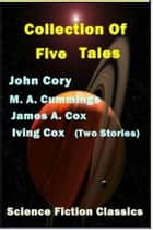 A Collection of Five Stories ebook by Irving Cox