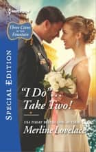 ''I Do''...Take Two! ebook by Merline Lovelace