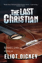 The Last Christian ebook by Richard E. Lewis