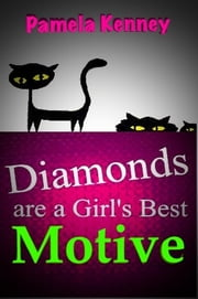 Diamonds are a Girl's Best Motive ebook by Pamela Kenney