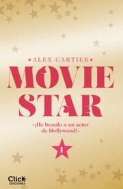 Movie Star 1 ebook by Alex Cartier, María Méndez Gómez