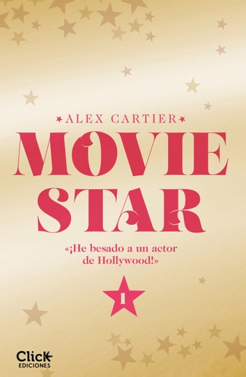 Movie Star 1 eBook by Alex Cartier
