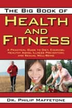 The Big Book of Health and Fitness ebook by Philip Maffetone