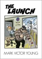 The Launch ebook by Mark Victor Young