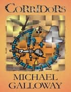 Corridors ebook by Michael Galloway