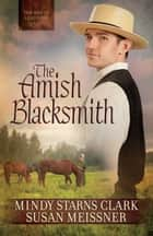 The Amish Blacksmith ebook by
