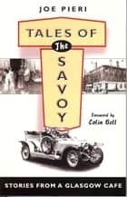Tales of the Savoy - Stories from a Glasgow Cafe ebook by Joe Pieri
