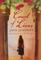 Court of Lions ebook by Jane Johnson