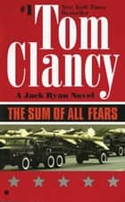 The Sum of All Fears ebook by Tom Clancy