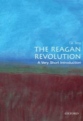 The Reagan Revolution: A Very Short Introduction ebook by Gil Troy