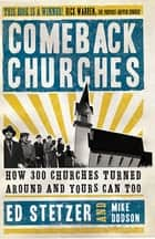 Comeback Churches: How 300 Churches Turned Around and Yours Can, Too ebook by Ed Stetzer,Mike Dodson