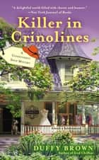 Killer in Crinolines ebook by Duffy Brown